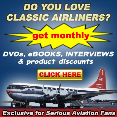 Do you love classic airliners? Get monthly DVDs, ebooks and interviews